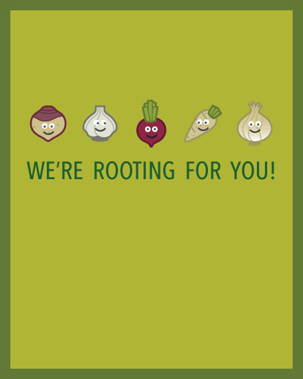 encouragement card rooting for ya vegetables