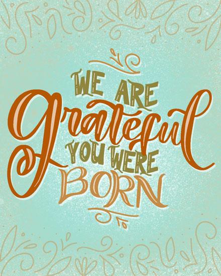 birthday card grateful you were born