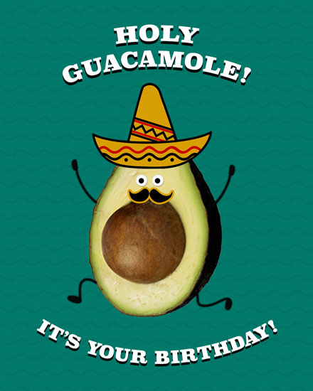 happy birthday card holy guacamole