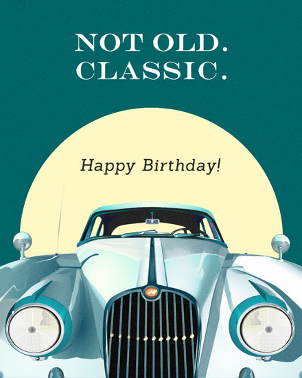 happy birthday card not old classic car