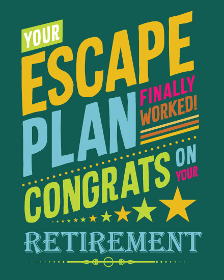 retirement card escape plan finally worked